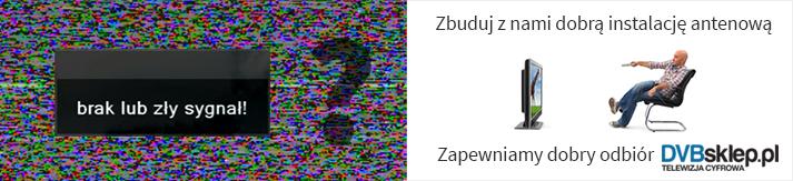 Zapewniamy dobry odbiór DVBsklep.pl